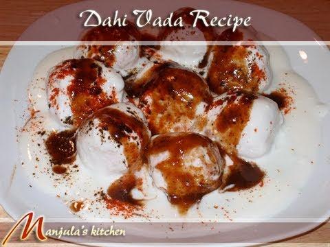 Dahi Vada Recipe by Manjula, Indian Vegetarian Cuisine