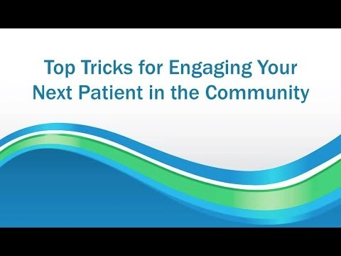 Top Tricks for Engaging Your Next Patient in the Community