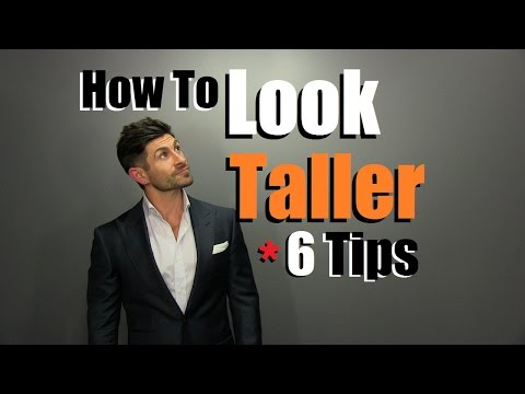 How To LOOK Taller | 6 Style Tips To Appear Taller Than You Are