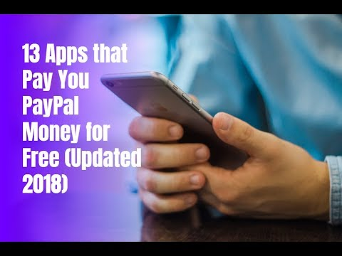 13 Apps that Pay You PayPal Money for Free (Updated 2018)