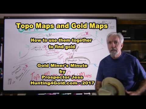 How to use topo maps and gold maps to find gold