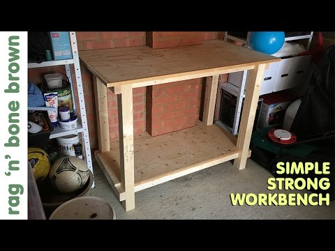 Making A Quick, Simple and Strong Workbench