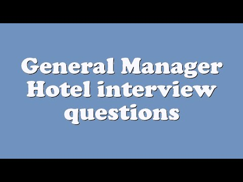 General Manager Hotel interview questions