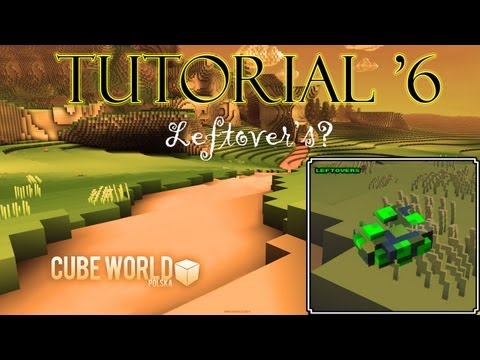Cube World - Como usar os Leftover's (How to use a Leftover (Tutorial #6)