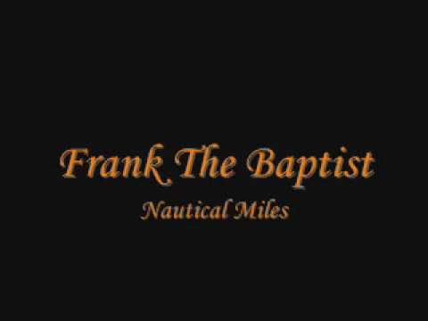 Frank The Baptist - Nautical Miles