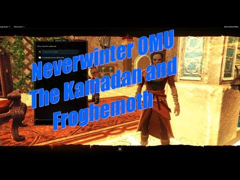 Neverwinter The Kamadan and Froghemoth and Little Gods Lost City of OMU