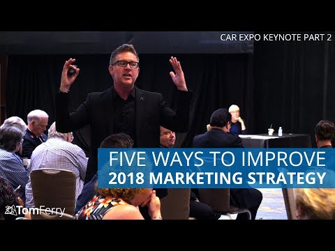 5 Ways to Improve Your Marketing in 2018 | Tom Ferry CAR Expo Keynote - Part 4