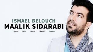 Ismael Belouch - Maalik Sidarabi