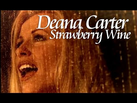 Country  Deana Carter - Strawberry Wine