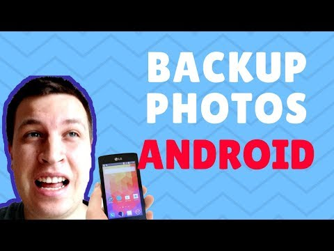 Android - how to backup photos 2018?