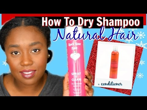 How To Dry Shampoo Natural Hair + Tutorial