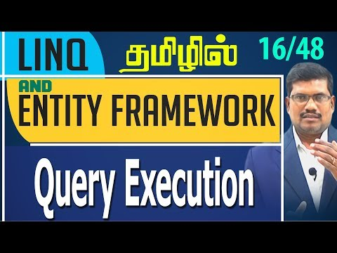 #16 Query Execution || LINQ and Entity framework in Tamil