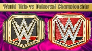 The World Title vs The Universal Championship