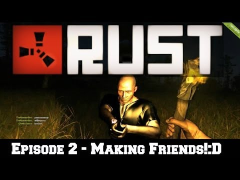 Let's Play: RUST - Episode 2 - Making Friends!:D [HD]