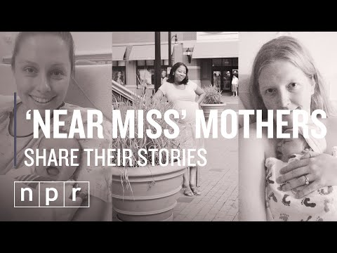 'Near Miss' Mothers: The Risk of Childbirth in America | NPR