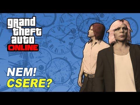 NEM! CSERE? | GTA Online