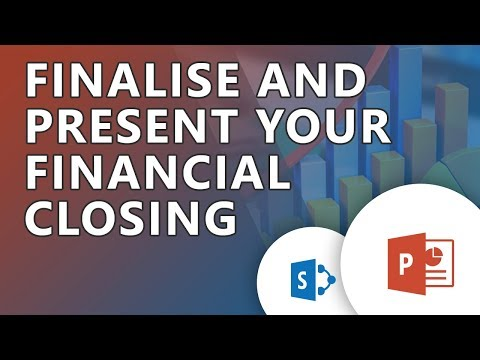 Finalise and present your financial closing