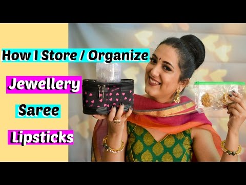 How to store and organize  jewellery sarees and cosmetics