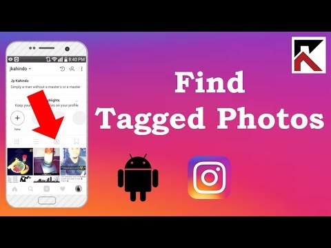How To Find Photos You've Been Tagged In Instagram Android 2018