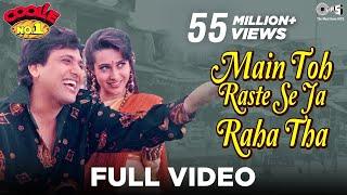 Main Toh Raste Se Ja Raha Tha - Video Song | Coolie No. 1 | Govinda & Karisma Kapoor