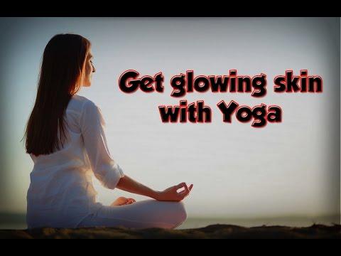 Get Glowing Skin With Yoga