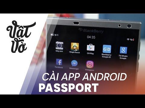 Vật Vờ| Hướng dẫn cài và trải nghiệm apps Android trên BlackBerry Passport