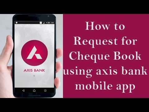 Apply axis bank Cheque Book using mobile app