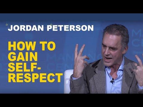 Jordan Peterson: How to Gain Self-Respect