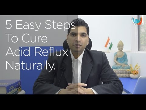 5 Easy Steps To Cure Acid Reflux Naturally.