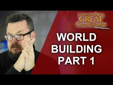GREAT GM: World Building - Creating a world for your rpg session/campaign part 1 - game master tips