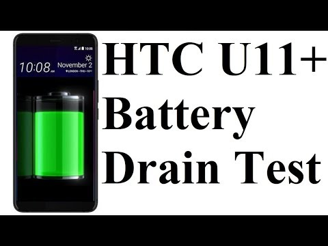 HTC U11+ :  Battery Drain Test