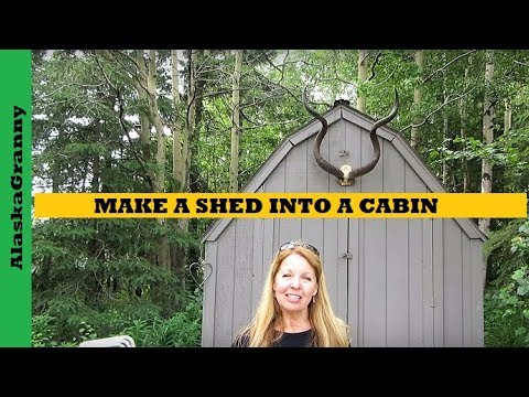 Make A Shed Into A Cabin