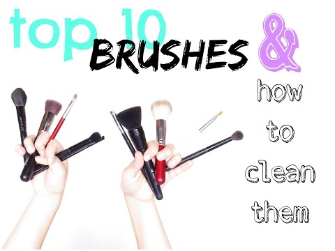 Top 10 Brushes & How to Clean Them