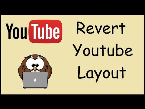 How to go back to the old Youtube Layout September 2017