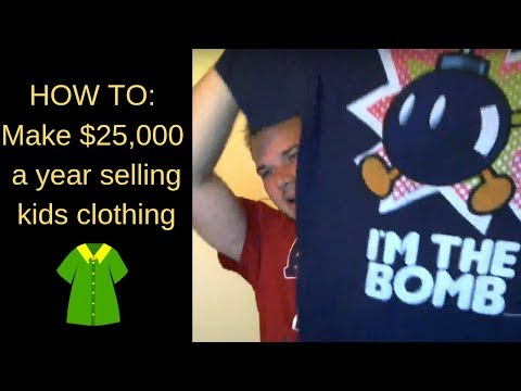 How to make $25,000 a year selling kids clothes on ebay.