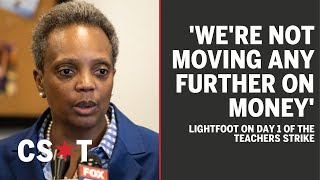 """Lightfoot: """"We're not moving any further on money"""" - Chicago teachers strike 2019"""