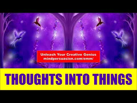 Thoughts Into Things - Manifest Thoughts Into Reality - Law Of Attraction - Subliminal Affirmations