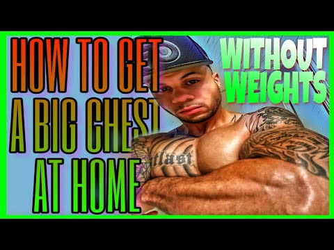 How to Get A Big Chest At Home: Without Weights