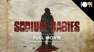 Sodium Babies (FULL MOVIE)