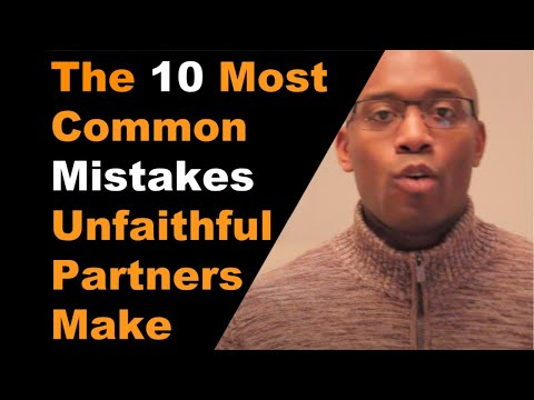 10 Most Common Mistakes Unfaithful Partners Make