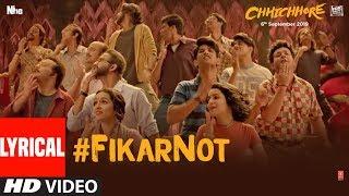LYRICAL: Fikar Not Video | Chhichhore | Nitesh Tiwari,Sushant,Shraddha | Pritam,Amitabh Bhattacharya