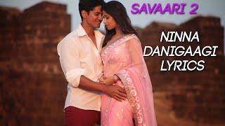 Ninna Danigaagi Lyrics with Song (HD)  Savaari 2  Kannada Song