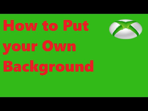 How to put your own Background on Xbox One