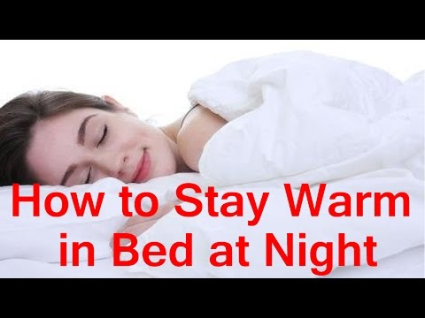 How to Stay Warm in Bed at Night