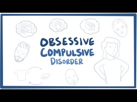 Obsessive compulsive disorder (OCD) - causes, symptoms & pathology