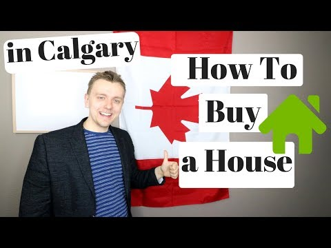 How to Buy a House in Calgary, Alberta. | Home Buying Guide.