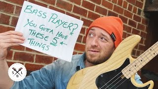 5 things *every* great bass player needs