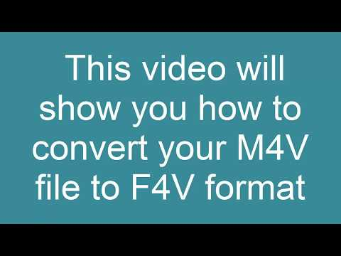 How to Convert M4V to F4V