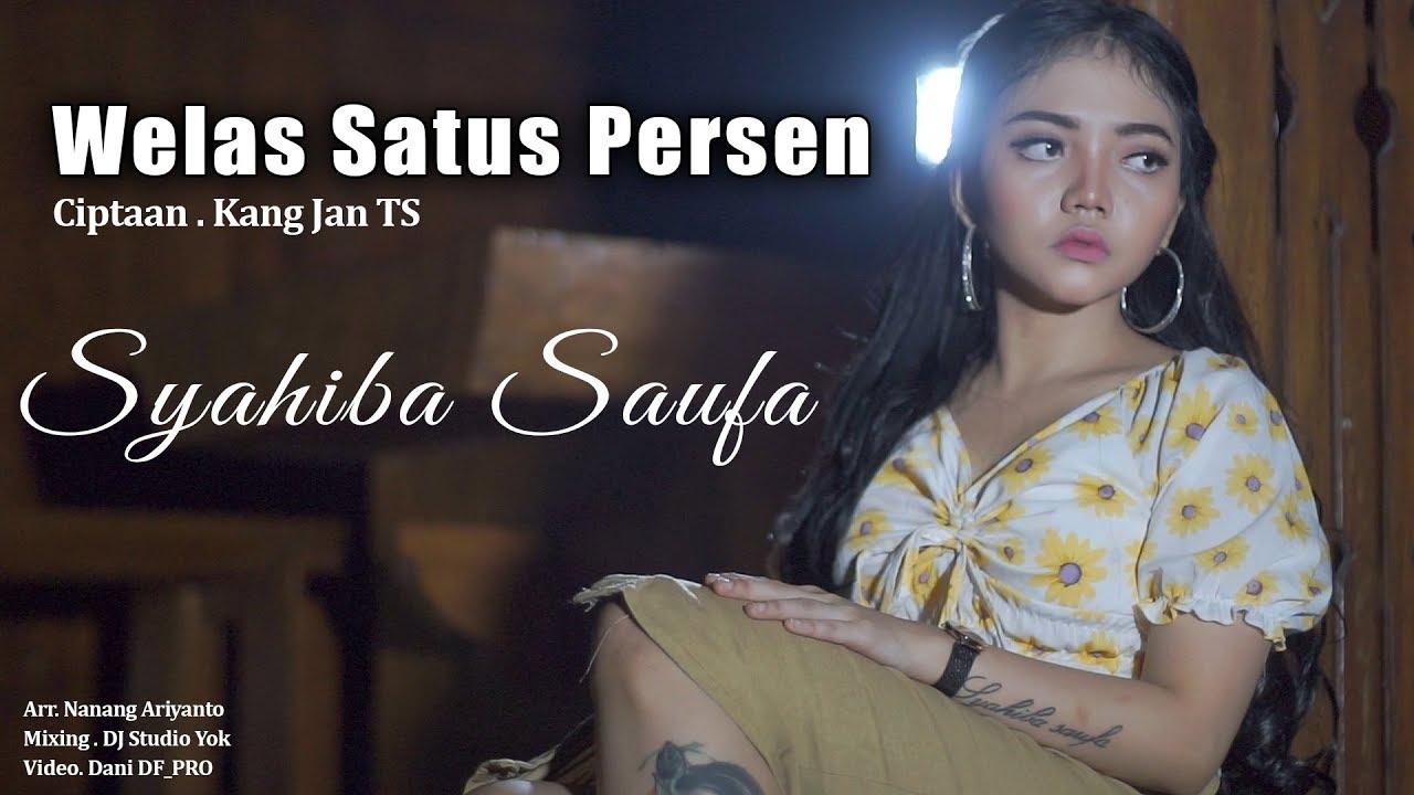 Welas Satus Persen - Syahiba Saufa