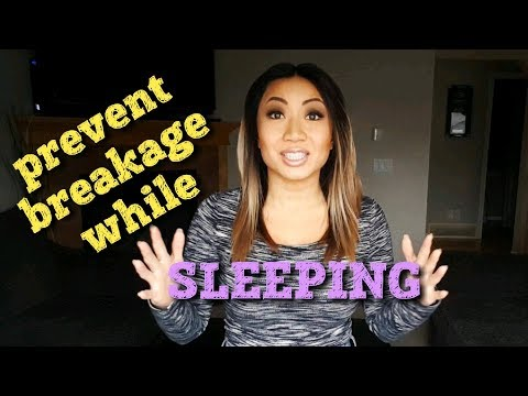 day 14: how to PREVENT breakage while sleeping